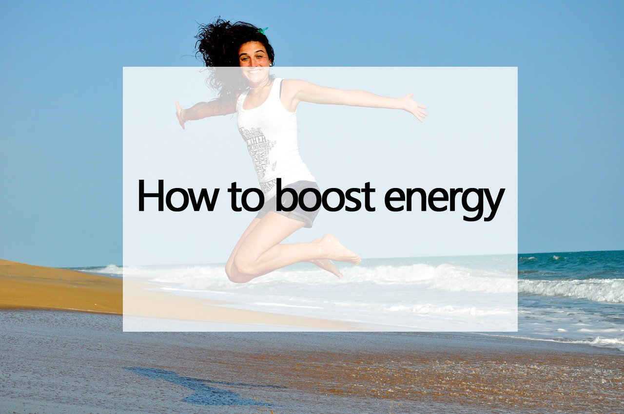 How to boost your energy