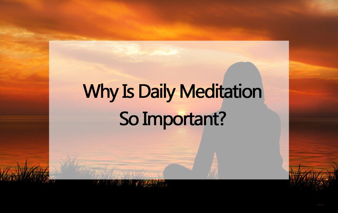 Why-daily-meditation-is-important